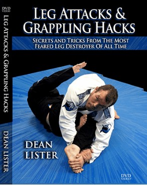 Leg Attacks And Grappling Hacks by Dean Lister
