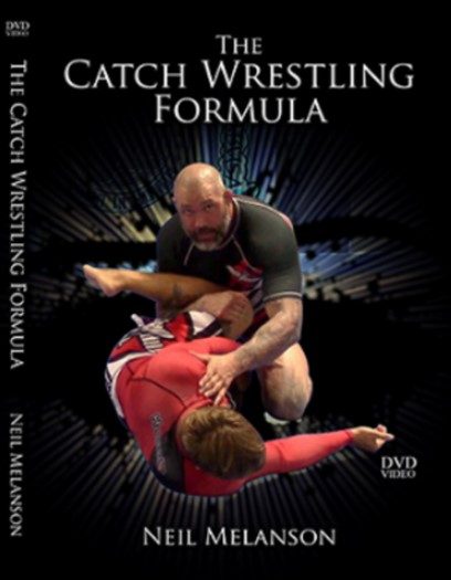 Neil Melanson - The Catch Wrestling Formula