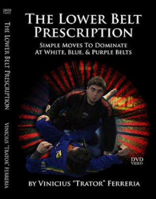 "The Lower Belt Prescription by Vinicius ""Trator"" Ferreria"