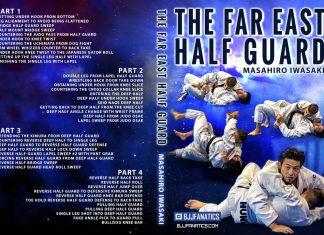 Masahiro Iwasaki DVD Review : Far East half guard