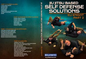 ELi Knight JIu JItsu Based Self defense Solutions back cover 300x205 - Jiu-Jitsu Based Self-Defense Solutions - Eli Knight DVD
