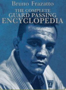Bruno Frazatto - Complete Guard Passing Encyclopedia