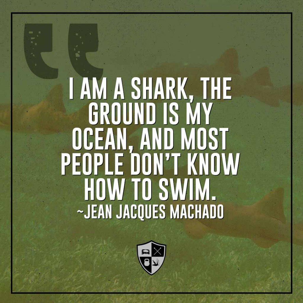 QUOTES Shark 1024x1024 - BJJ Motivation: Why Do you Train Jiu-Jitsu?
