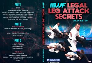 Dean lister dvd review ibjjf legal leg attack secrets 300x206 - Dean Lister DVD Review: IBJJF Legal Leg Attack Secrets