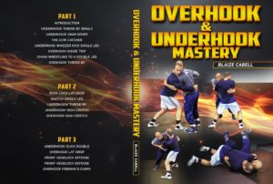 Overhoook and Underhook Mastery by Blaize Cabell