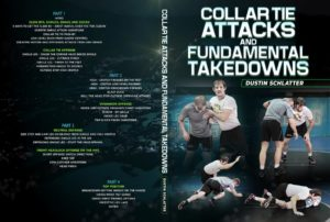 Collar Tie Attacks and Fundamental Takedowns by Dustin Schlatter