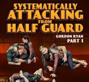 GordonRyan SystematicallyAttackingFromHalfGuard FrontCover1 1 800x800 300x276 - Gordon Ryan Half Guard DVD Instructional Review