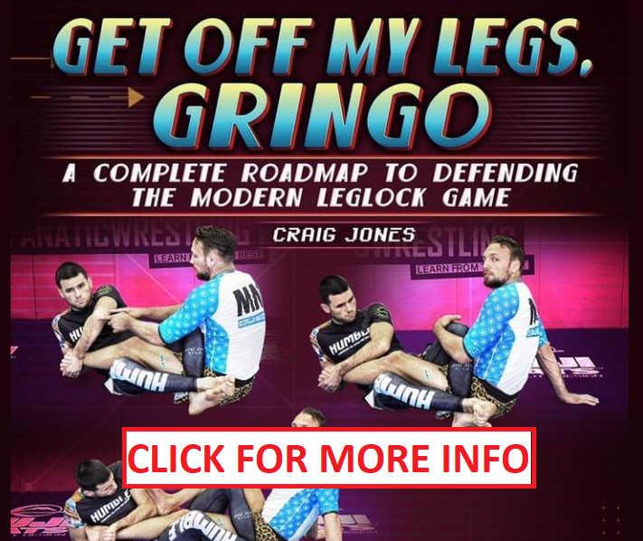 Craig Jones Get Of  my legs Gringo